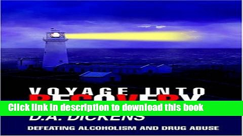 [PDF] Voyage Into Recovery: Defeating Alcoholism and Drug Abuse Full Online
