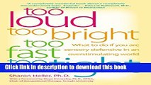 [PDF] Too Loud, Too Bright, Too Fast, Too Tight  What to Do If You Are Sensory Defensive in an