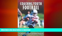 READ BOOK  Coaching Youth Football-3rd Edition (Coaching Youth Sports) FULL ONLINE