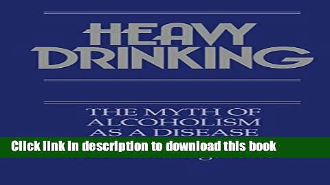 Collection Book Heavy Drinking: The Myth of Alcoholism as a Disease