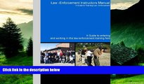 Must Have  Law Enforcement Instructor s Manual  A Guide to Working in the Law Enforcement