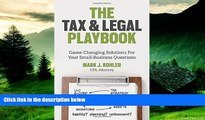 Must Have  The Tax and Legal Playbook: Game-Changing Solutions to Your Small-Business Questions