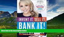 Must Have  Invent It, Sell It, Bank It!: Make Your Million-Dollar Idea into a Reality  READ Ebook