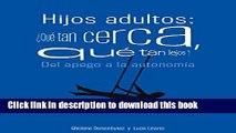 New Book Hijos adultos:¿Qué tan cerca, qué tan lejos?: Del apego a la autonomía (Spanish