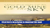 New Book Gold Mine in the Sky: A Personal History of the Log Cabin Mine