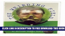 [PDF] The Weirding Field: The North Texas Spacecraft of Gene Watson, Father and Visionary Popular