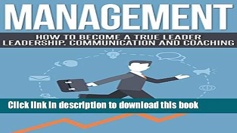 [PDF] Management: Become a True Leader – Leadership, Communication and Coaching (Managing People,