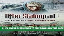 [PDF] After Stalingrad: Seven Years as a Soviet Prisoner of War Full Colection