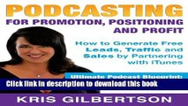 [New] PDF Podcasting For Promotion, Positioning   Profit: Podcasting Book on How to Podcast and