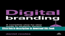[PDF] Digital Branding: A Complete Step-by-Step Guide to Strategy, Tactics and Measurement Popular