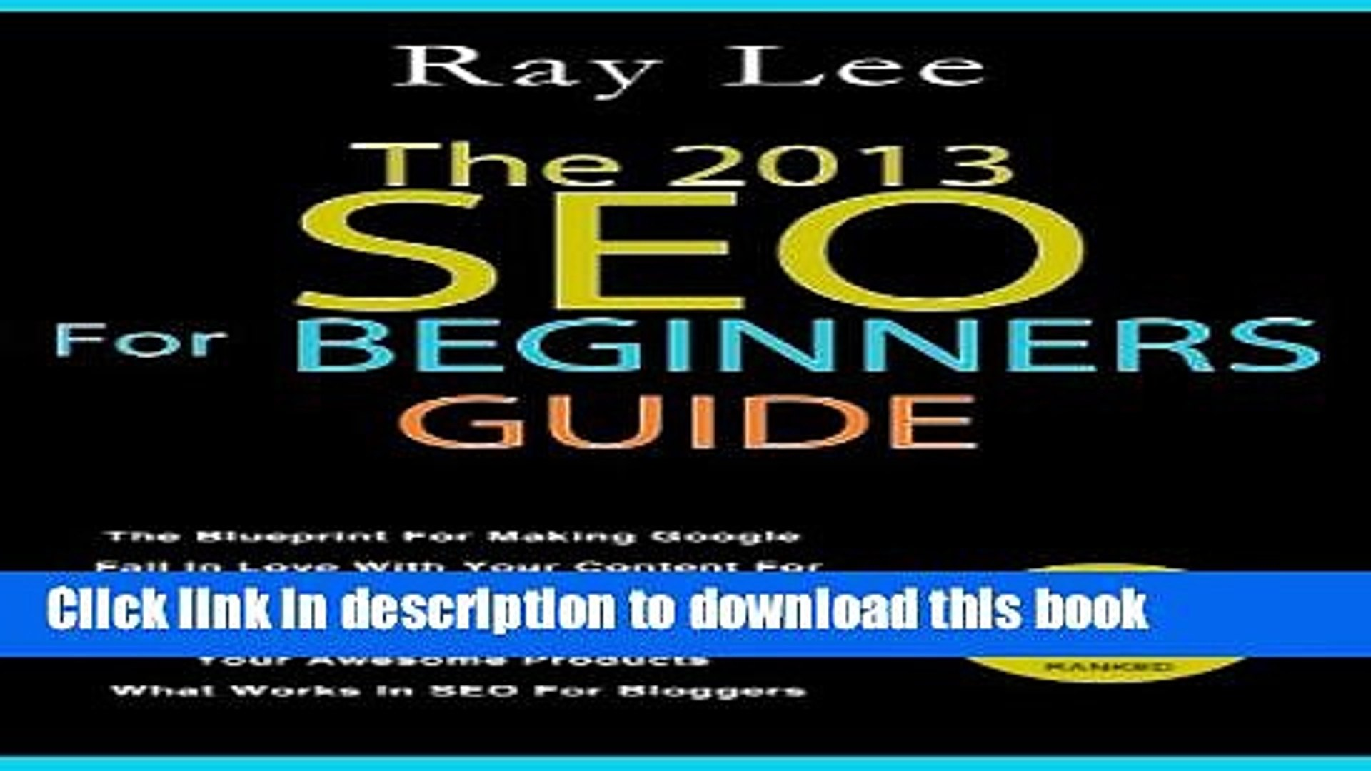 [New] EBook The 2013 SEO For Beginners Guide: How To Get Google To Love Your Blog In Just 30