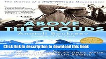 [PDF] Above the Clouds: The Diaries of a High-Altitude Mountaineer Popular Colection