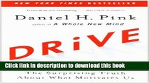 [PDF] Drive: The Surprising Truth About What Motivates Us Full Online