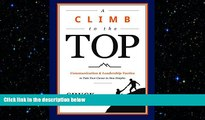 READ book  A Climb to the Top: Communication   Leadership Tactics to Take Your Career to New