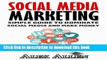 [New] PDF Social Media: Simple Guide to Dominate Social Media and Make Money (Social Media,
