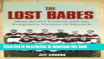 [PDF] The Lost Babes: Manchester United and the Forgotten Victims of Munich Popular Colection