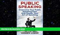 READ book  Public Speaking  Overcome Your Public Speaking Fear and Master Your Art of Speaking