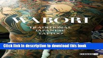 [PDF] Wabori, Traditional Japanese Tattoo: Classic Japanese tattoos from the masters. Full Online