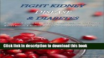 [PDF] Fight Kidney Disease   Diabetes: How to Take Your Diet to the Next Level Full Colection