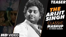 ARIJIT SINGH - CLASSIC MASHUP TEASER _ DJ Kiran Kamath _ Arijit Singh Songs _ Best Bollywood Mashups
