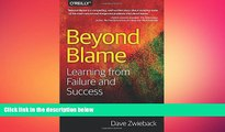 FREE DOWNLOAD  Beyond Blame: Learning From Failure and Success  BOOK ONLINE