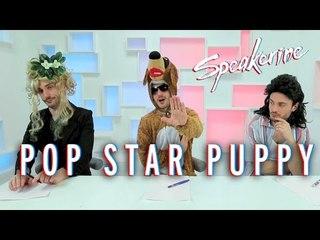 Pop star puppy - Speakerine