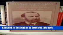 [PDF] Camille Saint-Saens and the French Solo Concerto: From 1850 to 1920 Popular Online