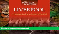 GET PDF  When Football was Football: Liverpool: A Nostalgic Look at a Century of the Club  PDF