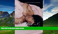 Must Have  Wrapped-N-Pink: A Poetic Story of Surviving Breast Cancer Through Fear, Faith, Trust