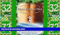 Big Deals  The Body Ecology Diet: Recovering Your Health and Rebuilding Your Immunity  Free Full