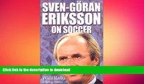 READ  Sven-Goran Eriksson on Soccer FULL ONLINE