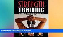 FAVORITE BOOK  STRENGTH TRAINING: BEGINNERS, BODY BUILDERS, ATHLETES  PDF ONLINE