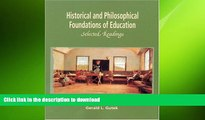 PDF ONLINE Historical and Philosophical Foundations of Education: Selected Readings READ EBOOK