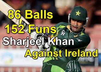 Sharjeel Khan 152 Runs in Just 86 Ball, Pakistan vs Ireland 1st ODI 2016