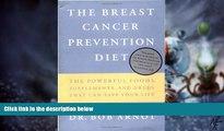 READ FREE FULL  The Breast Cancer Prevention Diet: The Powerful Foods, Supplements, and Drugs