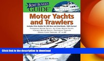 EBOOK ONLINE  The Boat Buyer s Guide to Motor Yachts and Trawlers: Includes Price Guides for 600