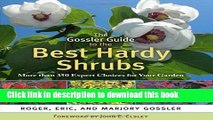 [PDF] The Gossler Guide to the Best Hardy Shrubs: More than 350 Expert Choices for Your Garden