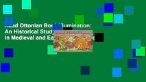 Read Ottonian Book Illumination: An Historical Study (Studies in Medieval and Early Renaissance