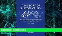 Must Have  A History of Silicon Valley: The Greatest Creation of Wealth in the History of the