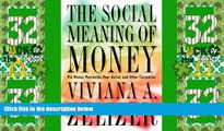 Big Deals  The Social Meaning of Money: Pin Money, Paychecks, Poor Relief, and Other Currencies