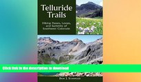READ BOOK  Telluride Trails: Hiking Passes, Loops, and Summits of Southwest Colorado (The Pruett