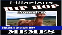 [PDF] Memes: Ultimate Hip Hop Memes: Funny Memes, Funny Jokes and Other Cool Stuff [Full Ebook]