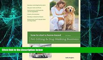 Big Deals  How to Start a Home-Based Pet-Sitting and Dog-Walking Business (Home-Based Business