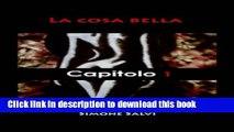 [PDF] La cosa bella - Capitolo I - La sveglia (Italian Edition) Reads Full Ebook