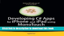 [Read PDF] Developing C# Apps for iPhone and iPad using MonoTouch: iOS Apps Development for .NET