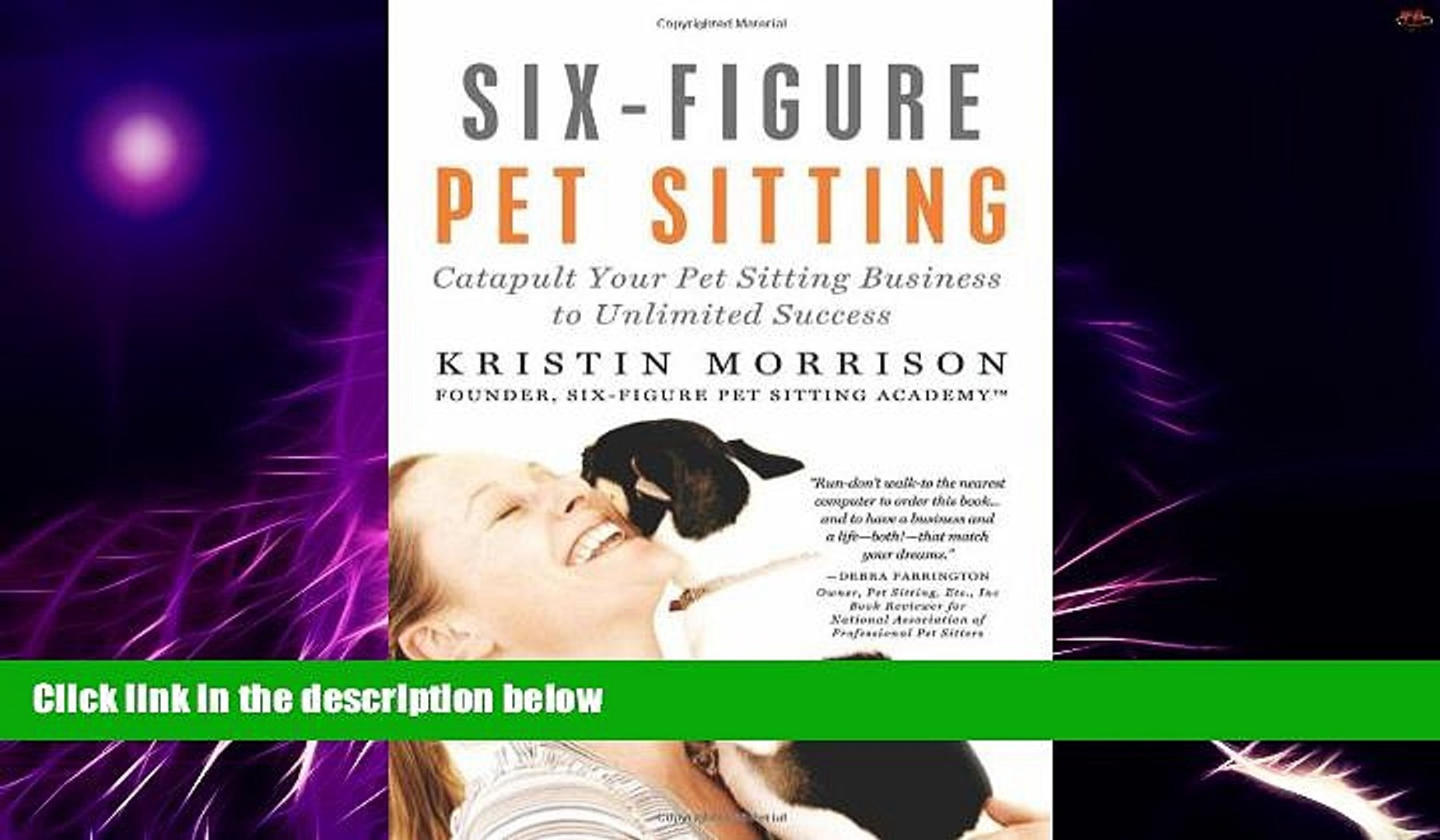Big Deals  Six-Figure Pet Sitting: Catapult Your Pet Sitting Business to Unlimited Success  Best