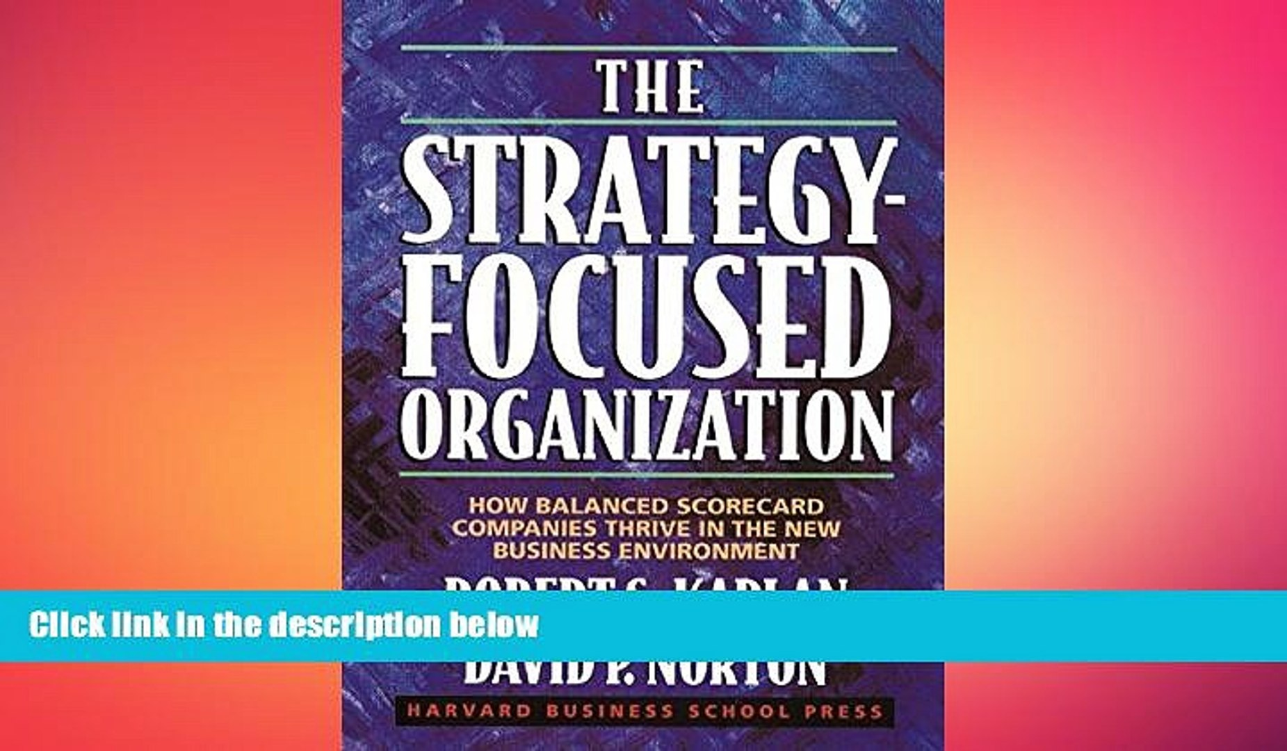 READ book The Strategy-Focused Organization: How Balanced Scorecard  Companies Thrive in the New