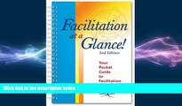 FREE DOWNLOAD  Facilitation at a Glance!: A Pocket Guide of Tools and Techniques for Effective