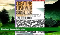 Must Have  Creating Customer Connections: How to Make Customer Service a Profit Center for Your