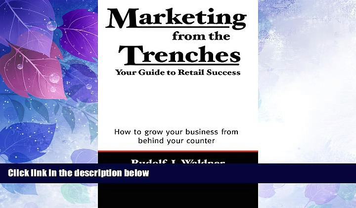 Big Deals  Marketing from the Trenches: Your Guide to Retail Success  Best Seller Books Most Wanted